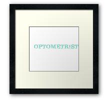 Smart Good Looking Optometrist T-shirt Framed Print