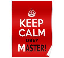 Keep Calm Obey Master Poster