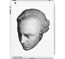 I Kant Believe You Just Said That... iPad Case/Skin