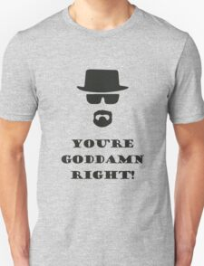 You're Goddamn Right! T-Shirt