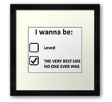 I Wanna Be... Framed Print
