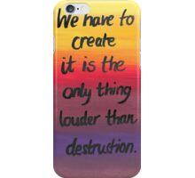 Louder than Destruction iPhone Case/Skin