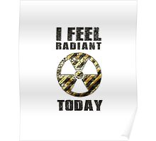 Funny I Feel Radiant Today Poster