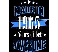 Made in 1965... 50 Years of being Awesome Photographic Print