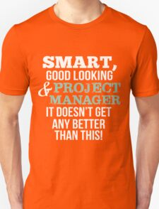 Smart Good Looking Project Manager T-shirt T-Shirt