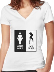 Funny Your Wife,My Wife Women's Fitted V-Neck T-Shirt