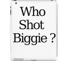 Who Shot Biggie ? iPad Case/Skin