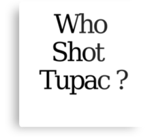 Who Shot Tupac ? Metal Print