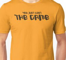 YOU JUST LOST THE GAME funny geek nerd Unisex T-Shirt