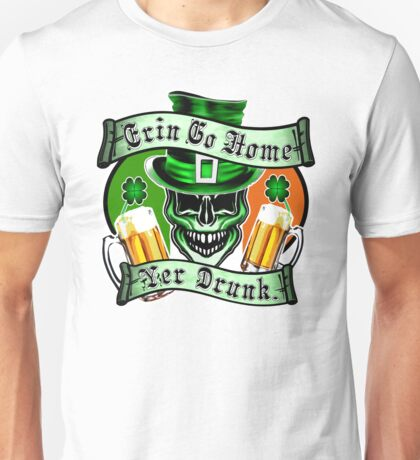 Leprechaun Skull 1: Erin Go Home Yer Drunk Unisex T-Shirt