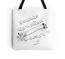 Sounds Hawaiian - White Text Tote Bag