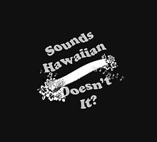 Sounds Hawaiian - White Text Unisex T-Shirt