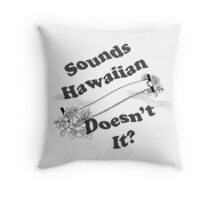Sounds Hawaiian - Black Text Throw Pillow