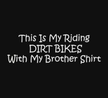 This Is My Riding Dirt Bikes With My Brother Shirt Kids Clothes