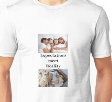 Expectation Meets Reality 1 Unisex T-Shirt