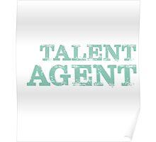 Smart Good Looking Talent Agent T-shirt Poster
