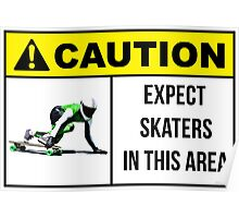 Caution sign. Expect skaters in this area. Poster