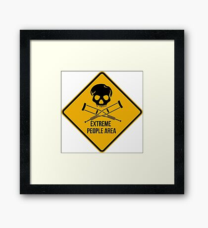 Extreme people area. Caution sign. Framed Print