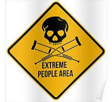 Extreme people area. Caution sign. Poster