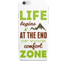Life begins at the end of your comfort zone. iPhone Case/Skin