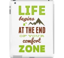 Life begins at the end of your comfort zone. iPad Case/Skin
