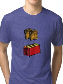 You are toast! Tri-blend T-Shirt