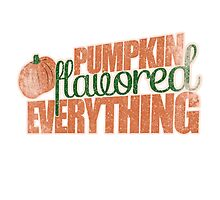 Pumpkin Flavored Everything Photographic Print