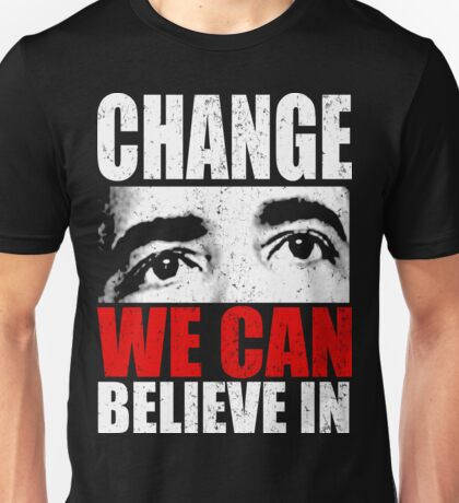 Change We Can Believe In Obama shirt Unisex T-Shirt