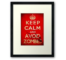 Keep Calm and Avoid Zombies Framed Print