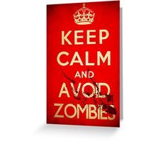 Keep Calm and Avoid Zombies Greeting Card