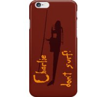 Charlie don't surf! iPhone Case/Skin