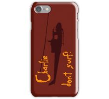 Charlie dont surf iPhone Case/Skin
