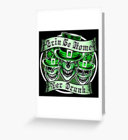 Leprechaun skull Trio: Erin Go Home, Yer Drunk 2 Greeting Card