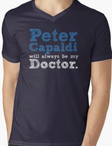 Peter Capaldi will always be my Doctor Mens V-Neck T-Shirt