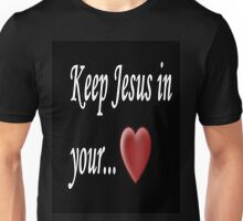 Keep Jesus In Your Heart T-shirt Unisex T-Shirt