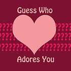 Guess Who....(Valentines) by CreativeEm