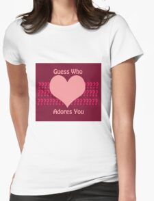 Guess Who....(Valentines) Womens Fitted T-Shirt