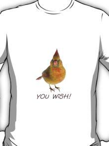 You Wish! T-Shirt
