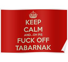 Keep calm and...oh pis ** Tabarnak Poster
