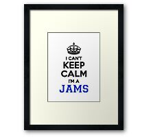 I cant keep calm Im a JAMS Framed Print
