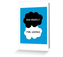 Dan Howell? Phil Lester. (The fault in our stars) Greeting Card