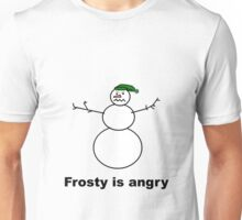 Frosty is angry Unisex T-Shirt