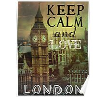 Keep calm and love London Poster
