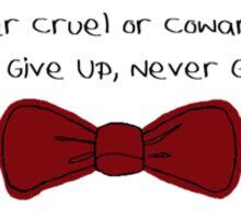 Never cruel nor cowardly  Sticker