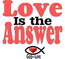 Love is the Answer; God is Love Photographic Print