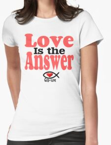 Love is the Answer; God is Love Womens Fitted T-Shirt