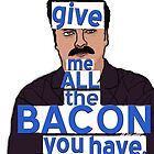 I said, all the bacon, son by MadManHolleran