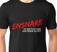 ENSNARE - To Bottle Fame and Brew Glory Unisex T-Shirt