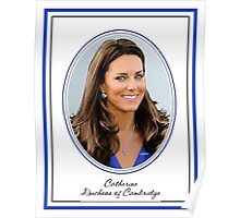 Catherine Duchess of Cambridge - aka Kate Middleton Poster