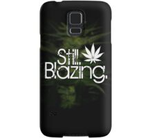 Still Blazing - Black Samsung Galaxy Case/Skin
